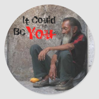 homeless-man, It Could, Be, You Classic Round Sticker