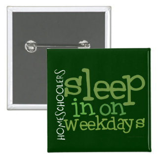 Homeschool button: Sleep in