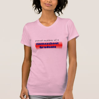 Homeschool Graduate's Mom T-Shirt