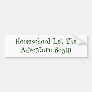 Homeschool Let TheAdventure Begin Bumper Sticker