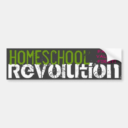 Homeschool Revolution - Family values first! Bumper Stickers