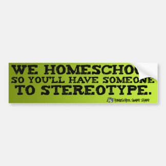 Homeschool Stereotype Bumper Sticker