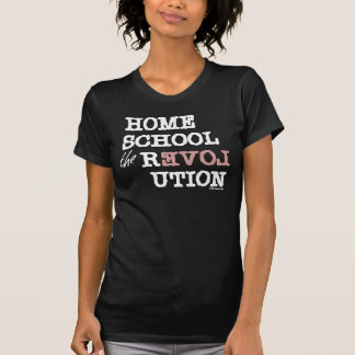 Homeschool the REVOLution T-Shirt