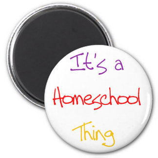 Homeschool Thing 6 Cm Round Magnet