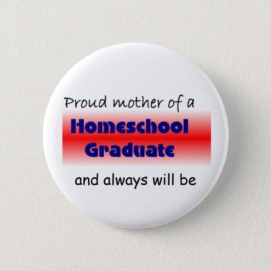 Homeschooled Graduate's Mum 6 Cm Round Badge