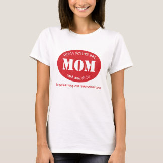 Homeschooling Mom (and proud of it!) T-Shirt