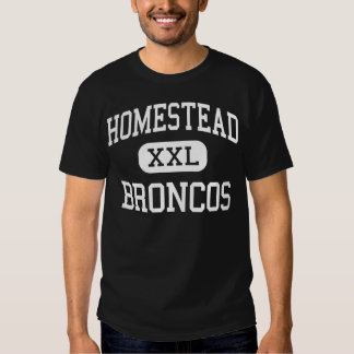 Homestead - Broncos - High - Homestead Florida Shirt