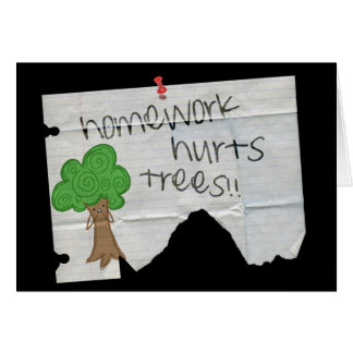 homework hurts trees card