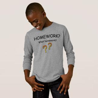 Homework? What homework? T-Shirt