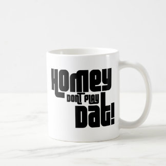 Homey Don't Play Dat! Basic White Mug