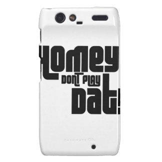 Homey Don't Play Dat! Motorola Droid RAZR Cases