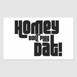 Homey Don't Play Dat! Rectangular Stickers