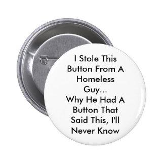 Homless Guy 6 Cm Round Badge