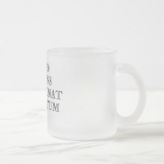 Homo Sapiens Non Urinat in Ventum Frosted Glass Coffee Mug