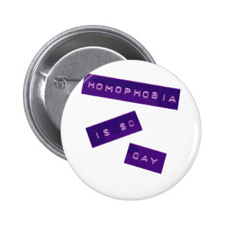 Homophobia Is So Gay II 6 Cm Round Badge