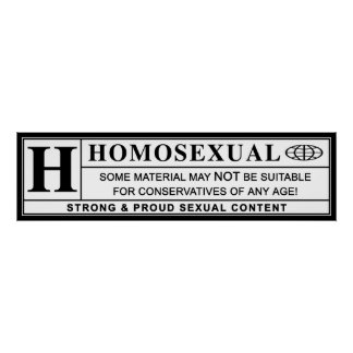 Homosexual Warning Label. Poster