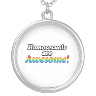 HOMOSEXUALS ARE AWESOME CUSTOM NECKLACE