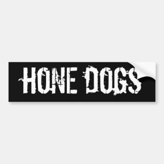 Hone Dogs bumper sticker