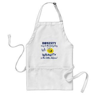 Honesty / Insanity apron