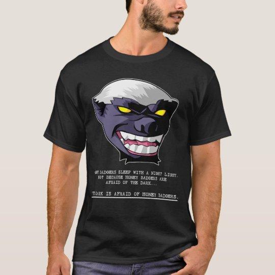 Honey Badger Afraid of the Dark T-Shirt