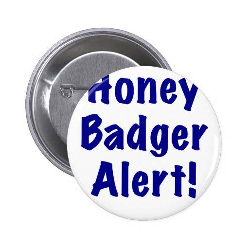 Honey Badger Alert Pins