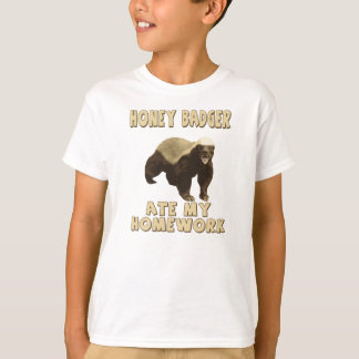 Honey Badger Ate My Homework! T-Shirt