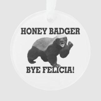 Honey Badger Bye Felicia