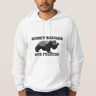Honey Badger Bye Felicia Hoodie