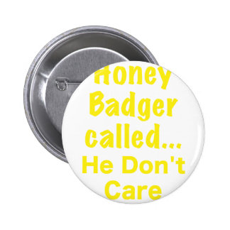 Honey Badger Called He Dont Care Buttons