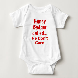 Honey Badger Called... He Dont Care Shirts
