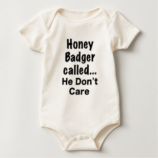 Honey Badger Called... He Dont Care Bodysuits