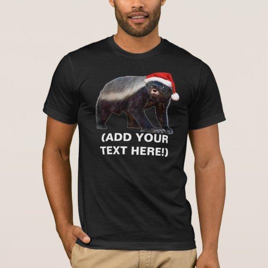 Honey Badger Christmas T-shirt - Customisable