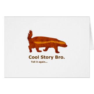 Honey Badger - Cool Story Bro. Tell it again... Greeting Card