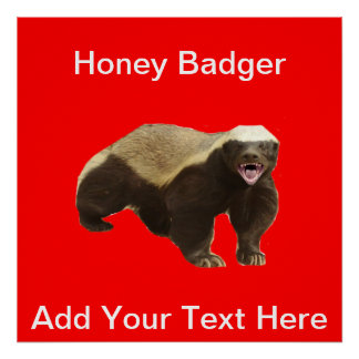 Honey Badger Customizeable Poster