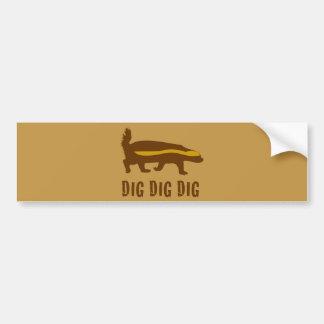 Honey Badger Dig Dig Dig Bumper Sticker