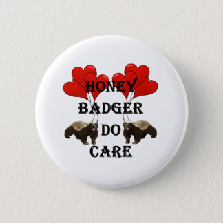 Honey badger do care 6 cm round badge