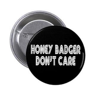 HONEY BADGER DON T CARE BUTTON