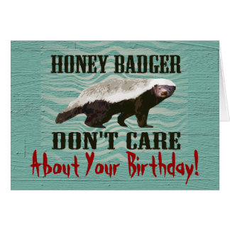 Honey Badger Don t Care Funny Birthday Card