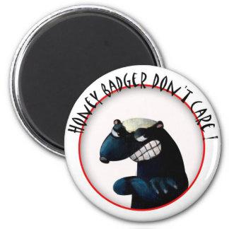 Honey Badger don t Care Refrigerator Magnets