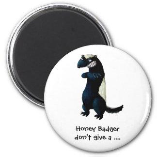 Honey Badger don t care Fridge Magnet