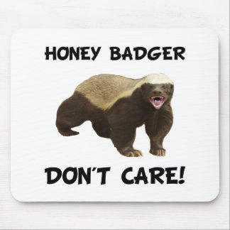Honey Badger Don?t? Care Mouse Pad