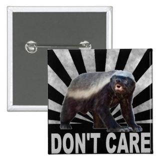 HONEY BADGER DON T CARE PIN