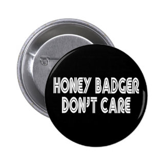 HONEY BADGER DON'T CARE BUTTON