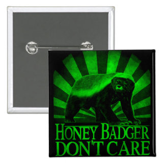 Honey Badger Don't Care Pinback Button