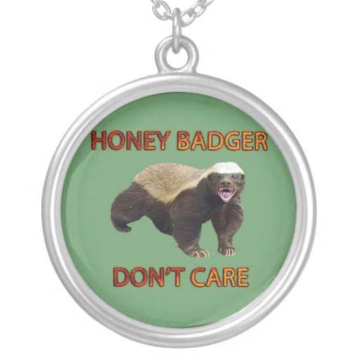 Honey Badger Don't Care, Funny, Cool, Nasty Animal Pendant