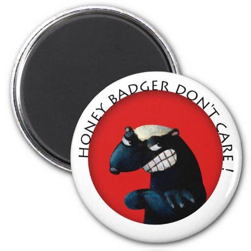 Honey Badger don't Care! Refrigerator Magnet