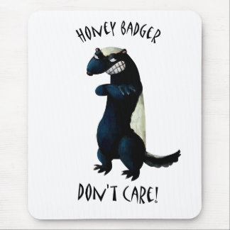 Honey Badger don't care! Mouse Pad