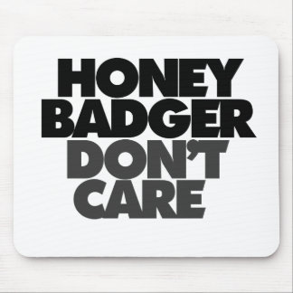 Honey Badger Dont Care Mouse Pad