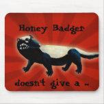 Honey Badger  don't care! Mousepad