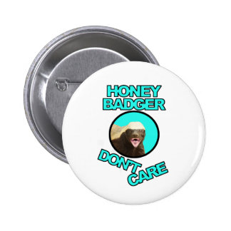 Honey Badger Don't Care Teal Pinback Buttons